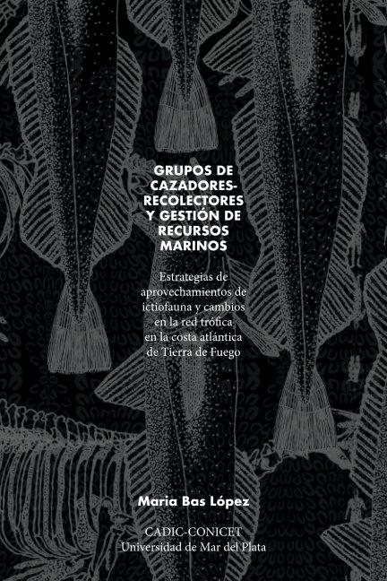 Visualizza Grupos cazadores-recolectores y gestión de recursos marinos di Maria Bas Lopez