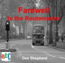 Farewell To The Routemaster book cover