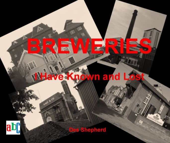 View Breweries I Have Known and Lost by Des Shepherd