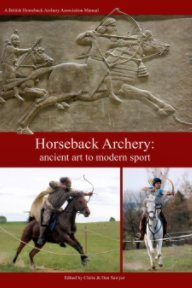 Horseback Archery: Ancient art to modern sport (3rd edition) book cover