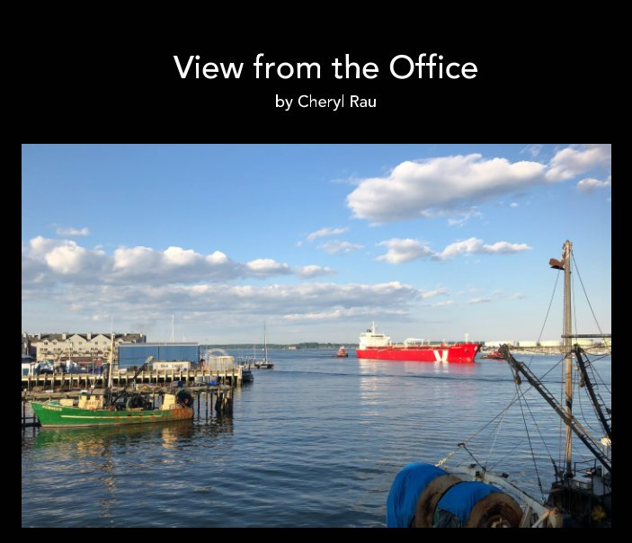 View View from the Office by Cheryl Rau