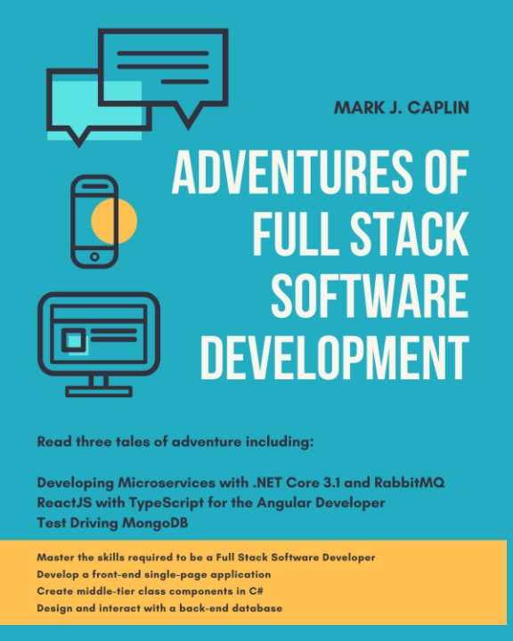 Bekijk Adventures Of Full Stack Software Development op Mark J. Caplin