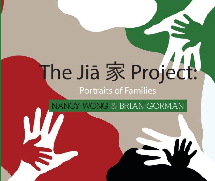View The Jia Project by Nancy Wong, Brian Gorman
