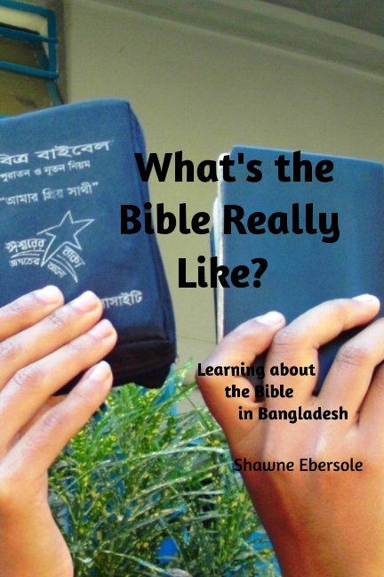 View What's the Bible Really Like? by Shawne Ebersole