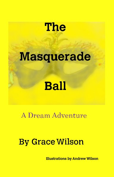 View The Masquerade Ball by Grace Wilson