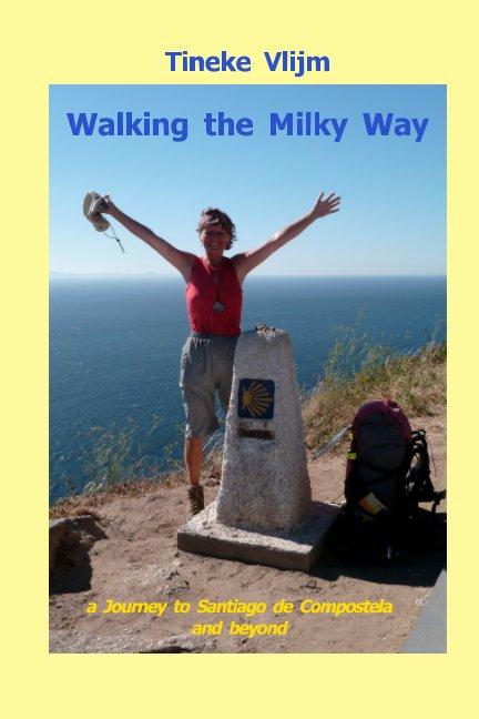 View Walking the Milky Way by Tineke Vlijm