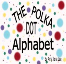 Polka Dot Alphabet Two book cover