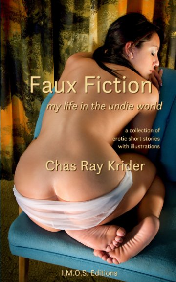 View Faux Fiction: my life in the undie world by Chas Ray Krider