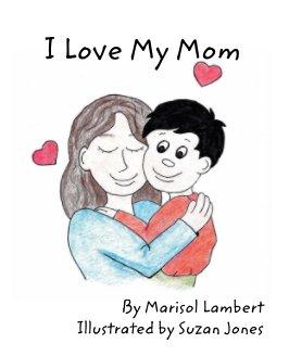 I Love My Mom book cover