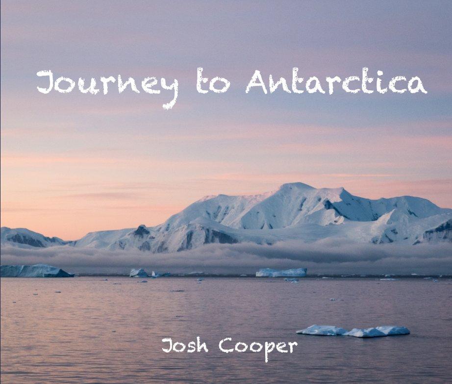 Ver Journey to Antarctica por Josh Cooper
