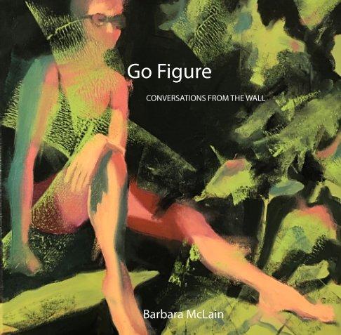 View Go Figure by Barbara McLain