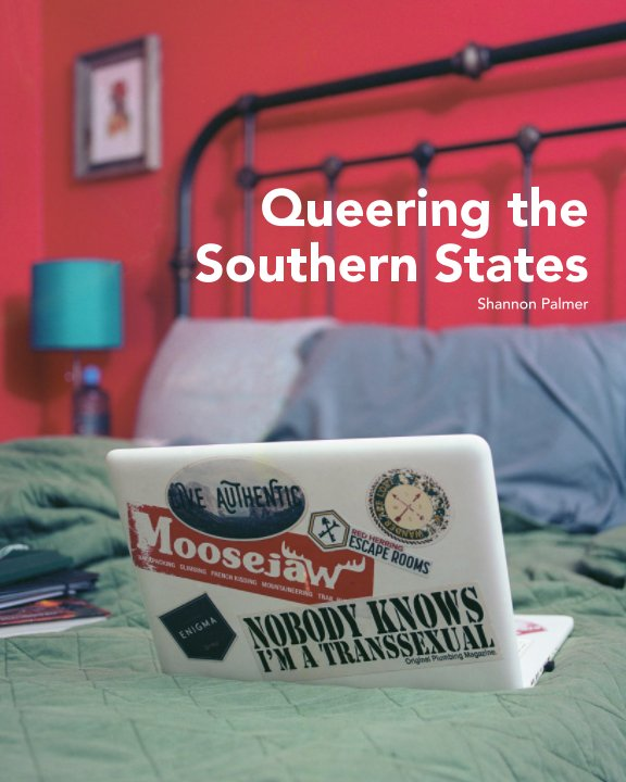 View Queering the Southern States by Shannon Palmer