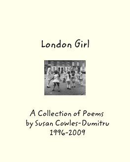 London Girl: Poetry Collection 1996-2009. Vol. 1 book cover