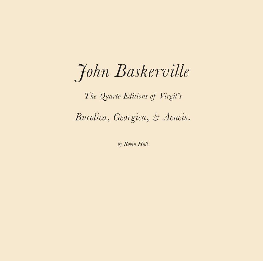View John Baskerville, the Quarto Editions of Virgil. by Robin Hull
