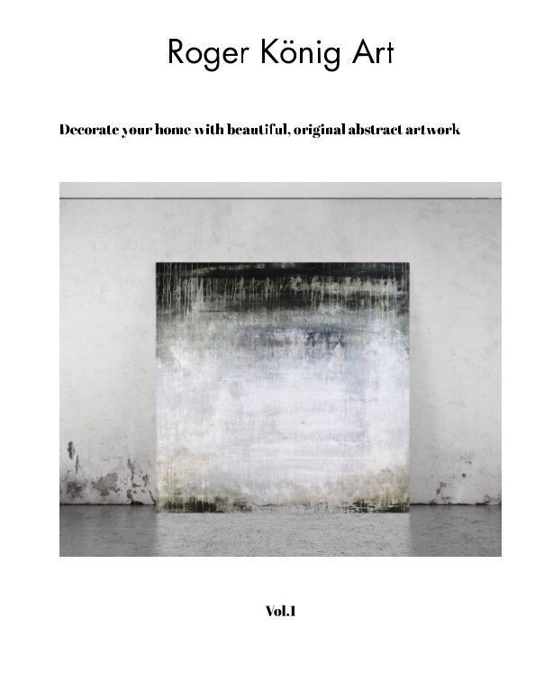 Ver Roger König Art contemporary art por Blurb, Roger König