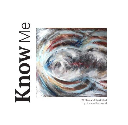 Ver Know me por Joanne  Eastwood
