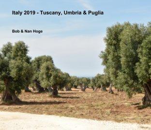 Italy 2019 - Tuscany, Umbria and Puglia book cover