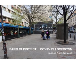 PARIS XI° DISTRICT  COVID-19 LOCKDOWN Images Alain Noguès book cover