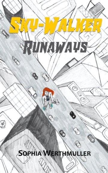 View Sky-Walker: Runaways by Sophia Werthmuller