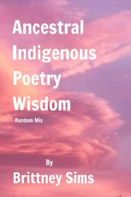 Ancestral Indigenous  Poetry Wisdom  Random Mix book cover
