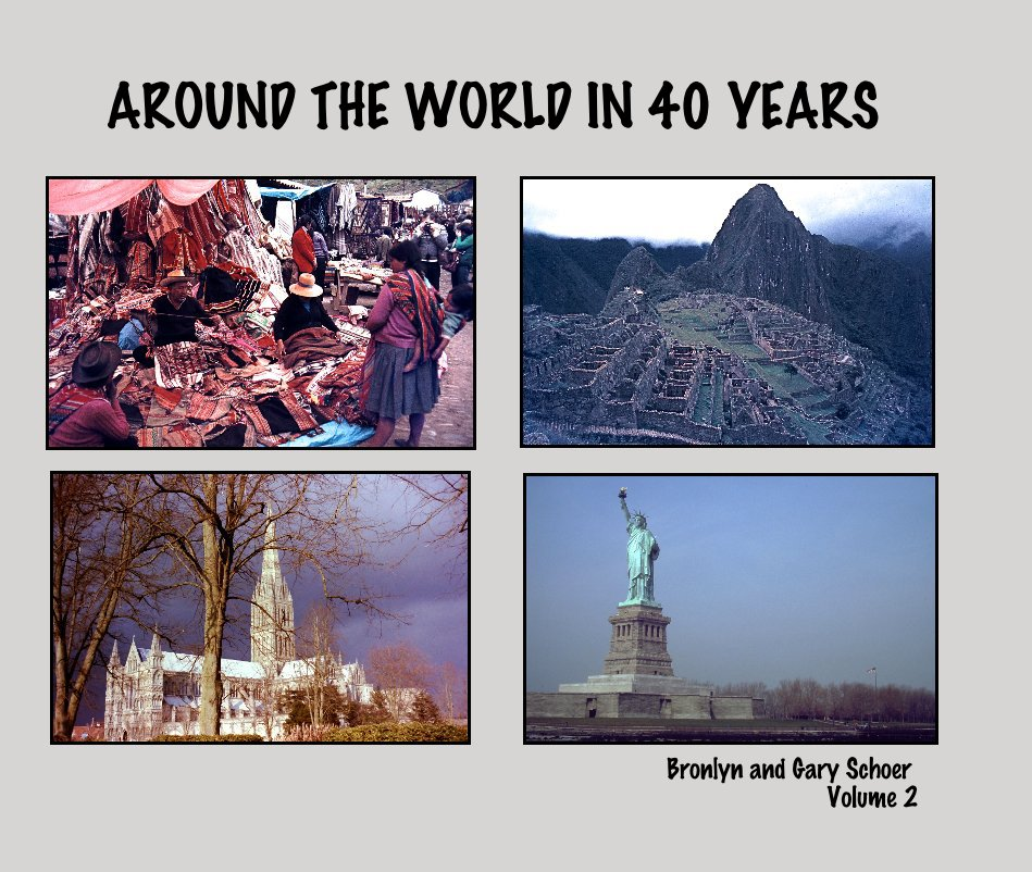 View Around the World in 40 Years by Bronlyn and Gary Schoer