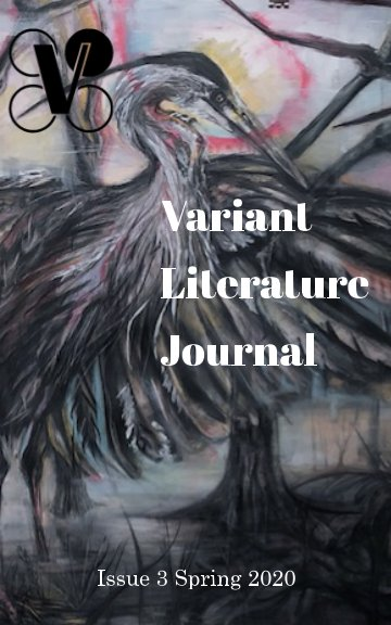 View Variant Literature Journal Issue 3 Spring 2020 by Various Authors