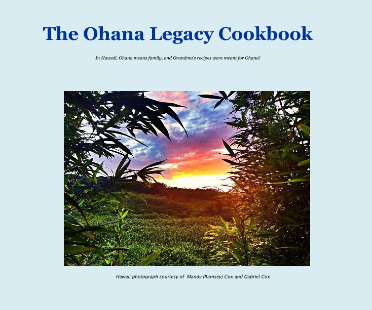 View The Ohana Legacy Cookbook by Edited by Michelle R. Black