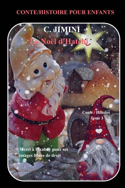 View FRANCAIS - Le Noël d'Hatchi (Conte-Histoire pour enfants) by C. Jimini