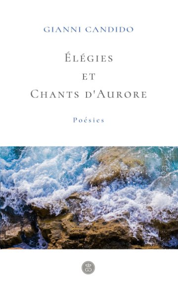 View Élégies et Chants d'Aurores by Gianni Candido
