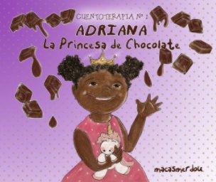 Adriana, la princesa de chocolate book cover