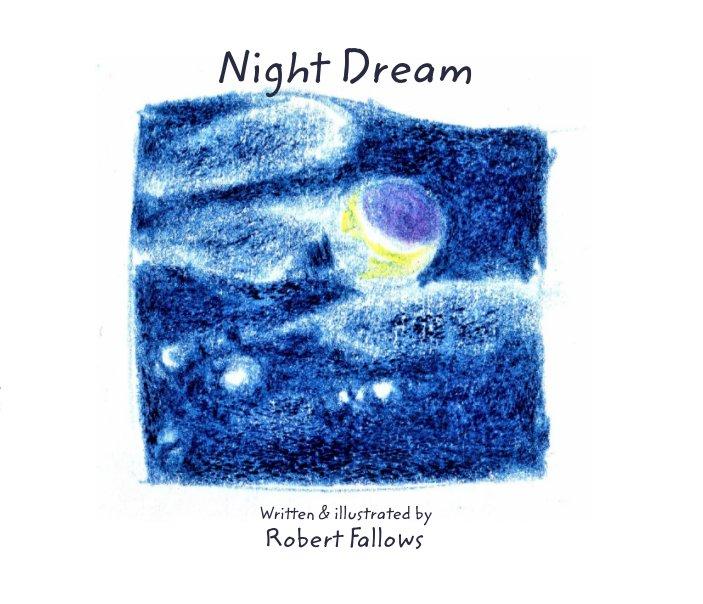 View Night Dream by Robert Fallows