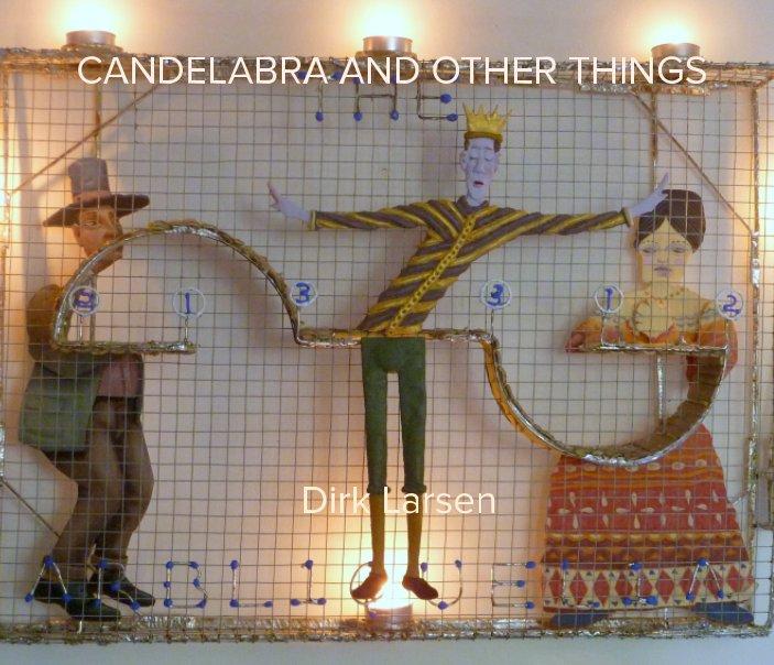 View Candelabra #2 by Dirk Larsen