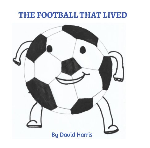 View The Football that Lived by David W Harris