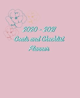 2020 - 2021 Goals and Checklist Planner book cover