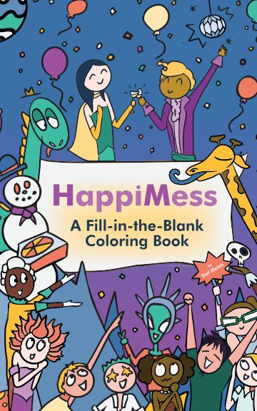 View HappiMess: A Fill-in-the-Blank Coloring Book by Stef Mates