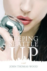Keeping Seattle Up book cover