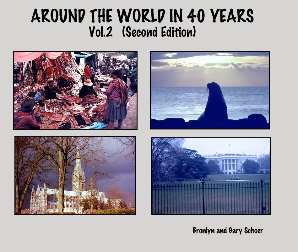 Ver AROUND THE WORLD IN 40 YEARS Vol.2 (Second Edition) por Bronlyn and Gary Schoer