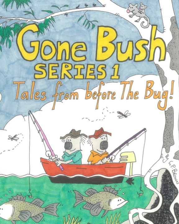 View Gone Bush: Series 1 by Geoff Brown