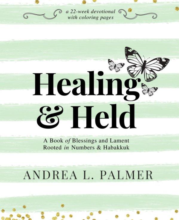 Ver Healing and Held por Andrea L. Palmer