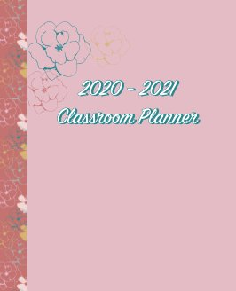 2020 - 2021 Classroom Planner book cover
