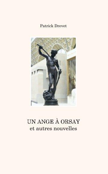 View Un ange à Orsay by Patrick Drevet