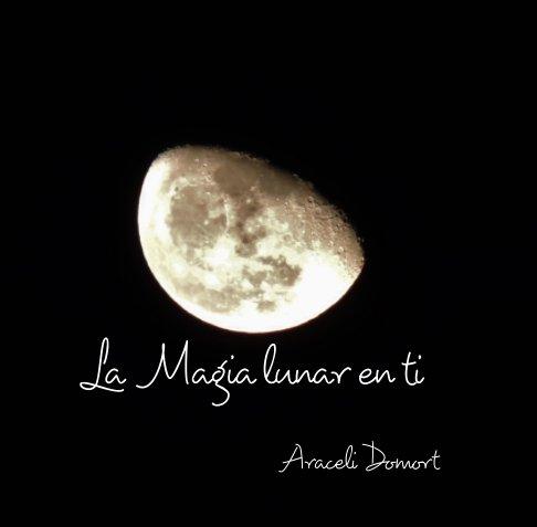 Bekijk La Magia Lunar en ti op Araceli Domort