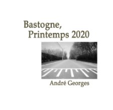 Bastogne, Printemps 2020 book cover