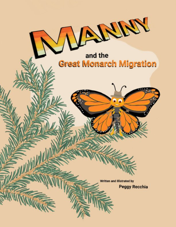 View Manny and the Great Monarch Migration by Peggy Recchia