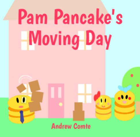View Pam Pancake's Moving Day by Andrew Comte