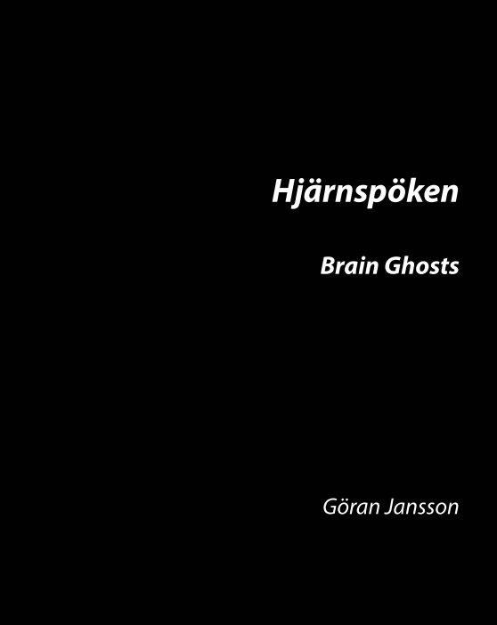 Ver Hjärnspöken - Brain Ghosts por Göran Jansson