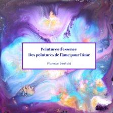 Peintures d'essence - Des peintures de l'âme pour l'âme book cover