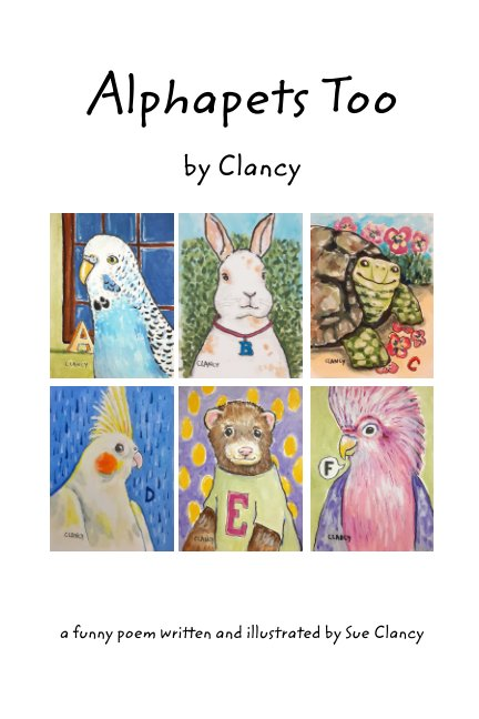 View Alphapets Too by Sue Clancy