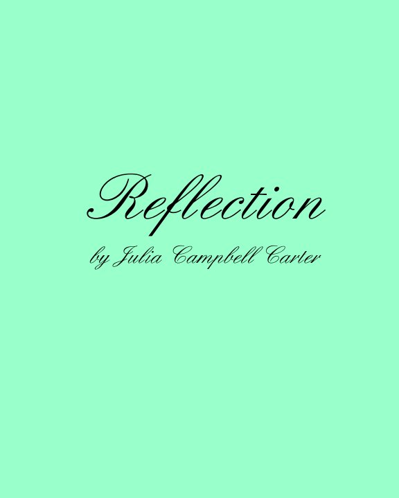 Ver Reflection por Julia Campbell Carter