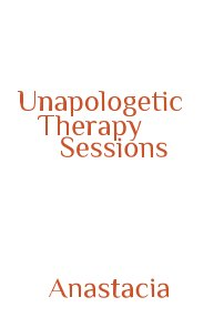 Unapologetic Therapy Sessions book cover
